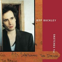 Purchase Jeff Buckley - Sketches For My Sweetheart The Drunk CD1