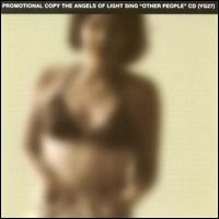 """Purchase The Angels Of Light - The Angels Of Light Sing """"Other People"""""""