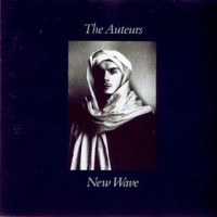 Purchase The Auteurs - New Wave