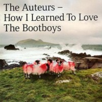 Purchase The Auteurs - How I Learned To Love The Boot