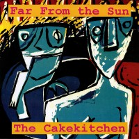 Purchase The Cakekitchen - Far From The Sun