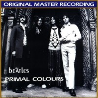 Purchase The Beatles - Primal Colours (1968 Unreleased)