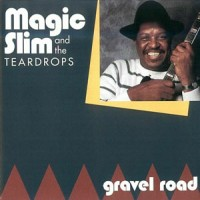 Purchase Magic Slim - Gravel Road