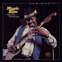 Purchase Magic Slim & The Teardrops - Raw Magic