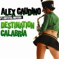 Purchase Alex Gaudino - Destination Calabria (MCD)