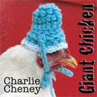 Purchase Charlie Cheney - Giant Chicken