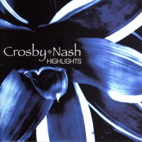 Purchase Crosby & Nash - Highlights