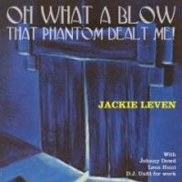 Purchase Jackie Leven - Oh What a Blow That Phantom Dealt Me!