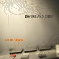 Purchase Kaydee And Chief - Are The Groove