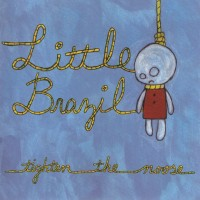 Purchase Little Brazil - Tighten The Noose
