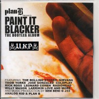 Purchase Plan B - Paint It Blacker Bootleg