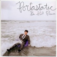 Purchase Portastatic - Be Still Please