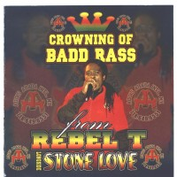 Purchase VA - Rebel T Longside Stone Love-Crowning Of Badd Rass