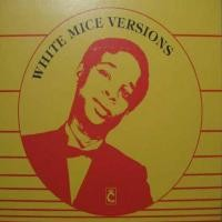 Purchase White Mice - White Mice Versions