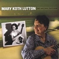 Purchase Mary Koth Lutton - That Was Then This Is Now