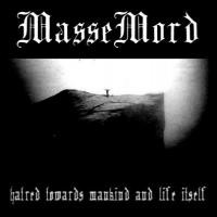 Purchase MasseMord - Hatred Towards Mankind and Life Itself