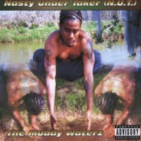 Purchase Nasty Under Taker - The Muddy Waterz