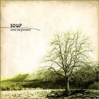 Purchase Soup - Come On Pioneers