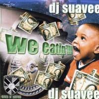 Purchase VA - DJ Suavee-We Eatin'