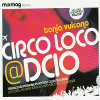 Purchase VA - Mixmag Presents Circo Loco at DC10 Mixed by Tania Vulcano MAG
