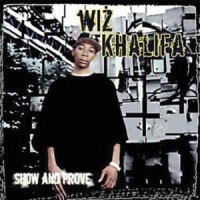 Purchase Wiz Khalifa - Show And Prove