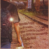 Purchase Freddy Fresh Presents - The Conductor Crucified
