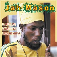 Purchase Jah Mason - Life Is Just A Journey