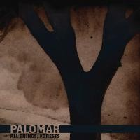 Purchase Palomar - All Things, Forests