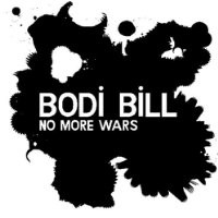 Purchase Bodi Bill - No More Wars