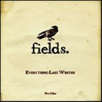 Purchase Fields - Everything Last Winter