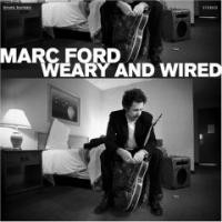 Purchase Marc Ford - Weary and Wired