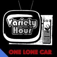Purchase One Lone Car - Variety Hour