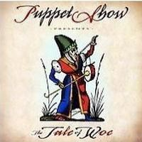 Purchase Puppet Show - The Tale Of Woe