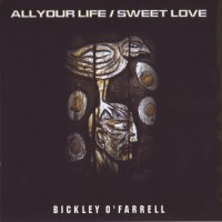 Purchase Bickley O'Farrell - All Your Life / Sweet Love