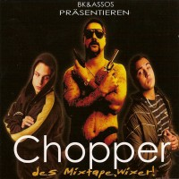 Purchase BK & Assos - Chopper (Des Mixtape, Wixer!)