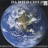 Purchase Da Wild Child - Me Vs. Da World