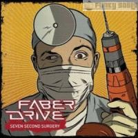 Purchase Faber Drive - Seven Second Surgery