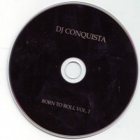 Purchase DJ Conquista - Born to Roll Vol. 1 Bootleg