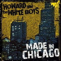Purchase Howard and the White Boys - Made in Chicago