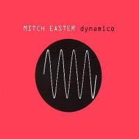 Purchase Mitch Easter - Dynamico