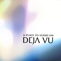Purchase Deja Vu - A place to stand on