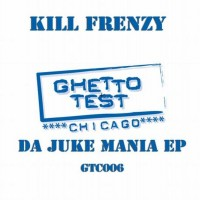Purchase Kill Frenzy - Da Juke Mania EP