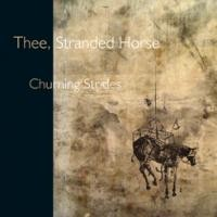Purchase Thee Stranded Horse - Churning strides