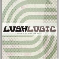 Purchase Lush Logic - Funky Down Tronic