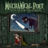 Purchase Mechanical Poet - Creepy Tales For Freaky Children