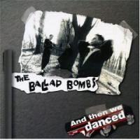 Purchase Ballad Bombs - And Then We Danced