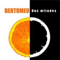 Purchase Bertomeu - Dos Mitades