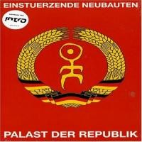 Purchase Einstuerzende Neubauten - Palast der Republik