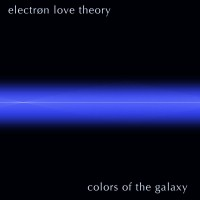 Purchase Electron Love Theory - Colors Of The Galaxy