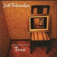 Purchase Jeff Talmadge - At Least That Much Was True